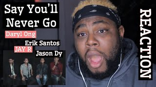 Say You'll Never Go - Erik Santos with Jay R, Jason Dy & Daryl Ong | REACTION