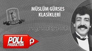 Müslüm Gürses - Kaç Kadeh Kırıldı - (Official Karaoke)