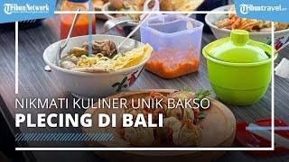 Nikmati Sajian Bakso Plecing di Bali yang Unik, Sehari Bisa Ludes 100 Porsi