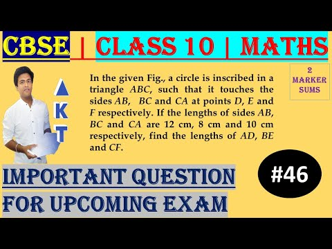 #46 CBSE   2 Marks   In the given Fig., a circle is inscribed in a triangle ABC, such that it touches the sides AB, BC and CA at points D, E and F respectively. If the lengths of sides AB, BC and CA are 12 cm, 8 cm and 10 cm respectively, find the lengths