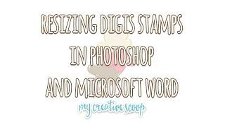 Resizing Digi Stamps Video Tutorial