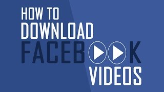 How to Download Facebook Videos 2014
