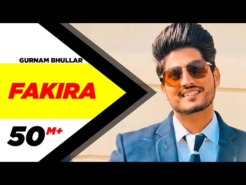 Fakira Full Video Qismat Ammy Virk Sargun Mehta Gurnam Bhullar Jaani B Praak