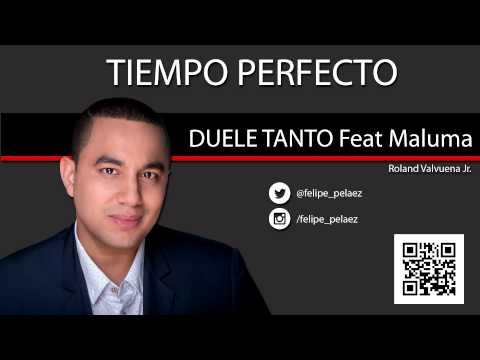 Duele Tanto Felipe Pelaez Feat Maluma