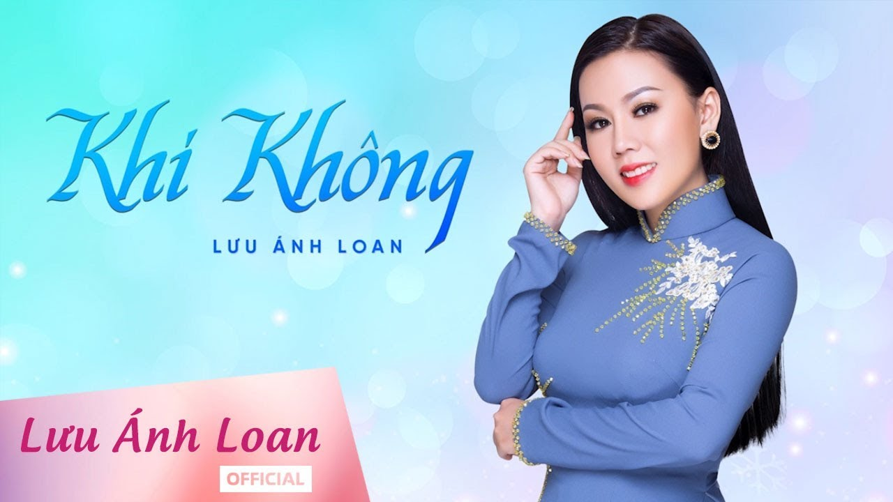 Khi Không - Lưu Ánh Loan thumbnail