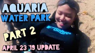 BYAHE SA AQUARIA WATER PARK   CALATAGAN, BATANGAS PART 2 - APRIL 19, 2019