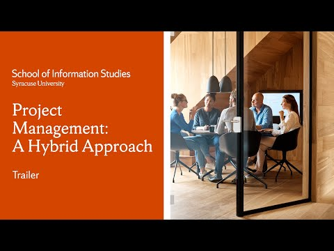 Project Management: A Hybrid Approach | Syracuse University's iSchool | Course Trailer
