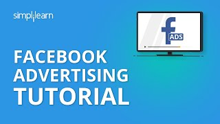 Facebook Advertising Tutorial | Social Media Marketing Tutorial For Beginners | Simplilearn