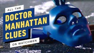 All the Doctor Manhattan Clues in Watchmen So Far