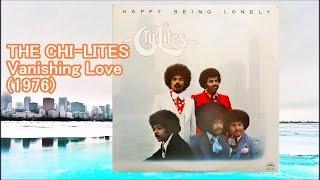 THE CHI-LITES - Vanishing Love (1976) Soul, Disco *Sam Dees