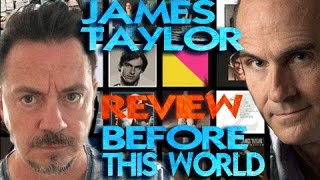 James Taylor - Before This World REVIEW by John Beaudin #6