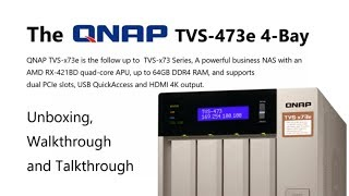 Unboxing the QNAP QNAP TVS-473e 4-Bay NAS for Home and Business