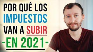 Video: Por Qué Los Impuestos Van A SUBIR En 2021 - Las Consecuencias De La Crisis