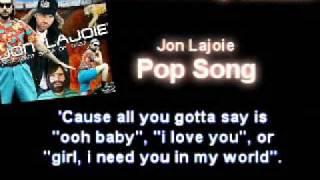 Jon Lajoie- Pop Song with lyrics