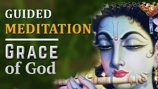 Guided Meditation |  Grace Of God | Powerful Meditation