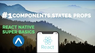 #1 Components, State & Props | React Native Basics Tutorial