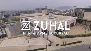 Zuhal Hilltown Açıldı!