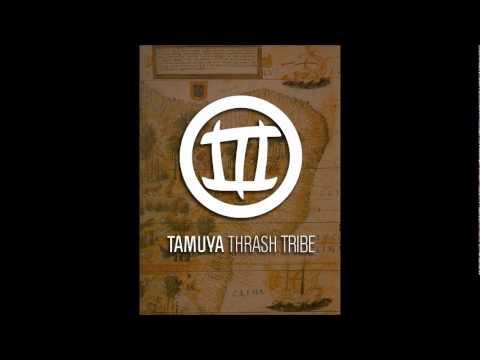 TTT - Tamuya Thrash Tribe - 01. Immortal King