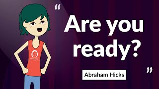 Preparation Is Key to Manifestation: Are You Ready? - by Abraham Hicks