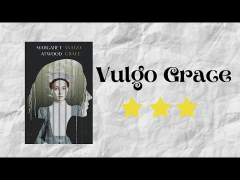 Resenha #33 - Vulgo Grace de Margaret Atwood