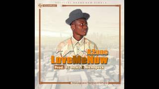 A2une - Love Me Now  (Prod. By  EC Beatz x Nichopeck)