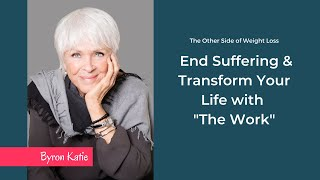 End Suffering & Transform Your Life With Byron Katie