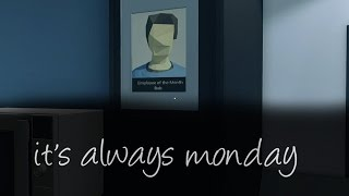 Its Always Monday