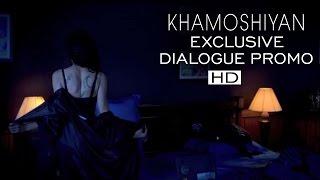 """""""Ek Tanha Ladki"""" - Dialogue Promo 3 - Khamoshiyan"""