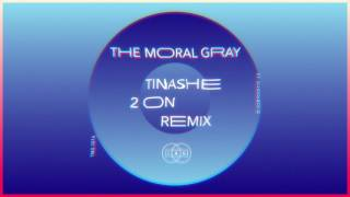 Tinashe - 2 On (The Moral Gray Remix)