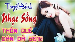 lk-nhac-song-bolero-tru-tinh-2018-sao-khong-thay-hoi-am-nhac-song-thon-que-dan-da-moi-nhat