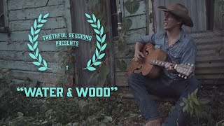 "Dallas Burrow - ""Water & Wood"" (Truthful Sessions)"