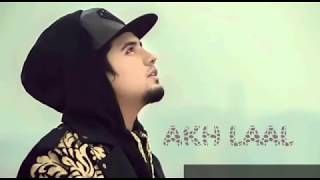 Video Akay New Punjabi Song Akh Laal