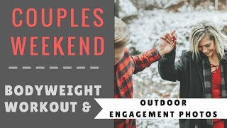 ENGAGEMENT PHOTO IDEAS & BODYWEIGHT WORKOUT FOR BEGINNGERS