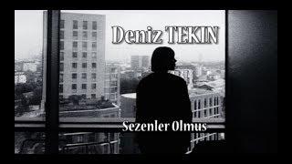 Deniz TEKİN - Sezenler Olmuş (Cover)