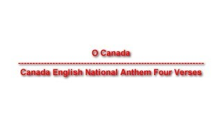 O Canada - Canada National Anthem Four Verses - lyrics