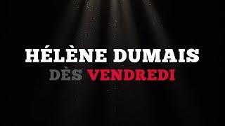 Ce vendredi: Hélène Dumais