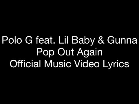 Polo G Feat. Lil Baby & Gunna - Pop Out Again (Official Music Video Lyrics) - HeGotLyrics