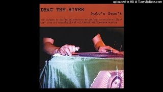 Drag The River - The Bottle