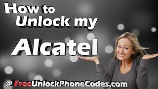 Unlock Alcatel FREE Remote SIM Unlock Codes