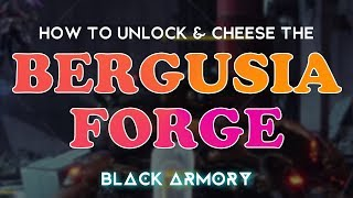 Destiny 2: HOW TO UNLOCK & CHEESE BERGUSIA FORGE | Black Armory