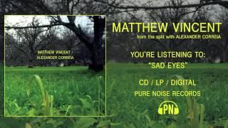 "Matthew Vincent ""Sad Eyes"" (Bat For Lashes Cover)"