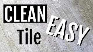 How to Clean Tile Floors, Easily !