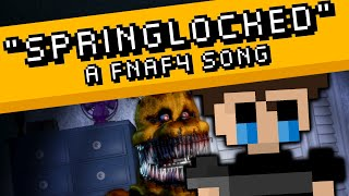 FIVE NIGHTS AT FREDDY'S 4 SONG (SPRINGLOCKED) - gomotion (feat. Shadrow)
