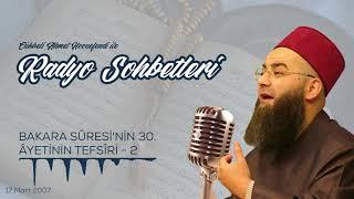 Bakara Sûresi'nin 30. Âyetinin Tefsîri 2. Bölüm (Radyo Sohbetleri) 17 Mart 2007