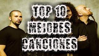 TOP 10 Las Mejores Canciones De System Of A Down (Completas)