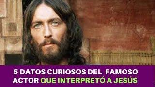 """5 Datos Curiosos del Actor que Interpretó a Jesús en """"Jesús de Nazaret"""""""