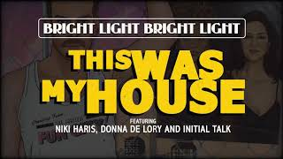 Bright Light Bright Light 'This Was My House' (Official Audio)