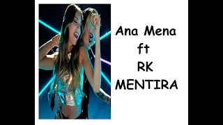 Ana Mena FT RK  Mentira Liryks Video
