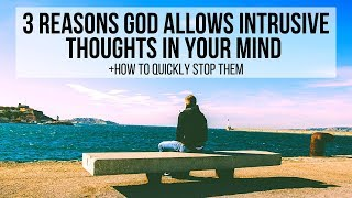 3 Reasons God Allows Unwanted (Intrusive) Thoughts Into Your Mind