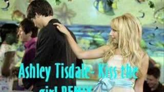Ashley Tisdale-Kiss the Girl REMIX